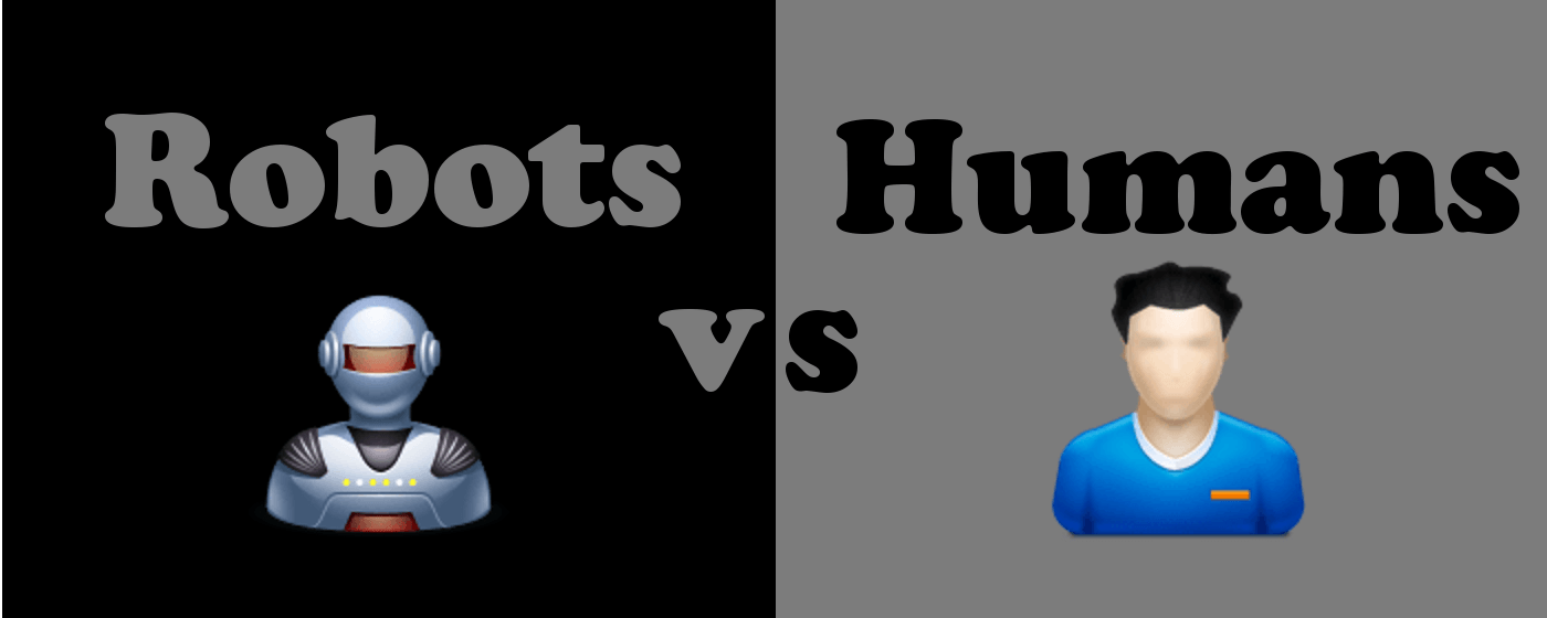 Robots vs Humans
